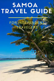 samoa travel guide for independent travelers x days in y