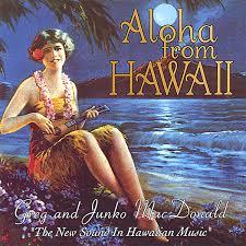hawaiian photo album greg junko macdonald aloha from hawaii cd baby store