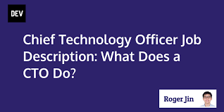 Job Res by Chief Technology Officer Job Description What Does A Cto Do