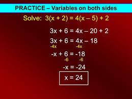 16 practice variables on both sides solve 3 x 2 4 x 5 2 3x 6 4x 20 2 3x 6 4x 18 4x x 6 18 6 x 24 x 24