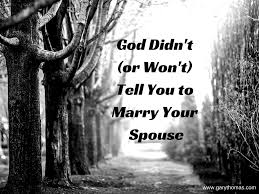 Seeking You Re Not Married God Didn T And Won T Tell You To Your Spouse Gary