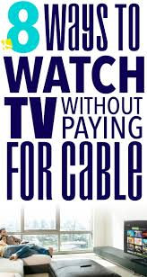 8 ways to watch tv without paying for cable the krazy coupon lady