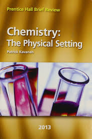 chemistry the physical setting 2013 prentice hall brief review