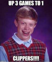 Clippers Memes - bad luck brian meme imgflip