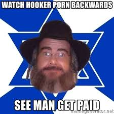 Meme Porn - watch hooker porn backwards see man get paid advice jew meme