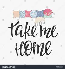 take me home family quote lettering stock vector 603705464