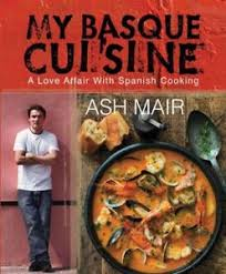 cuisine basque my basque cuisine a affair with cooking by ash mair