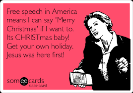 free speech in america means i can say merry if i want