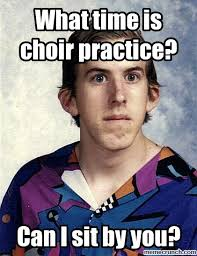 What Time Meme - time is choir practice