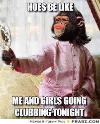 Monkey Meme Generator - hoes be like meme generator image memes at relatably com