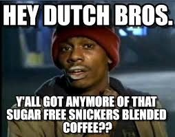 Dutch Memes - dbros hey dutch bros on memegen