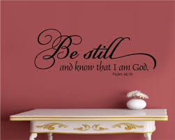 be still and know that i am religious christian bible verse