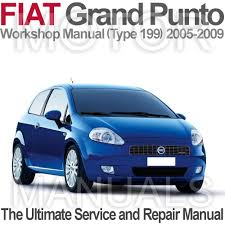fiat grande punto 2005 2009 type 199 workshop service and