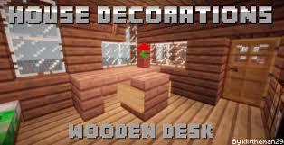 house decorations wooden desk pop reel blogs minecraft blog