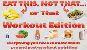 eat this not that u2026or that u2014 pre and post workout do u0027s and don u0027ts