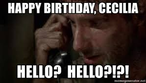 Dead Phone Meme - happy birthday cecilia hello hello walking dead phone