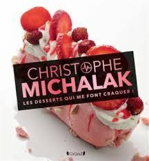 livre de cuisine michalak les desserts qui me font craquer christophe michalak livres