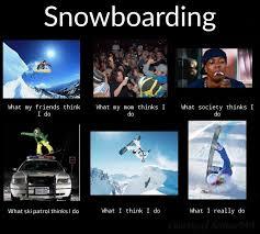 Snowboarding Memes - snowboard is love snowboard is life meme by seaker243 memedroid