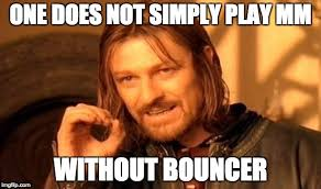 Bouncer Meme - one does not simply meme imgflip
