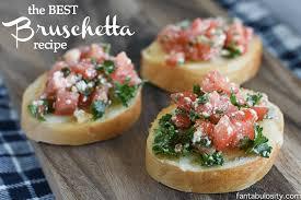 cuisine appetizer easy bruschetta recipe the best so addicting fantabulosity