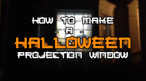 halloween rear projection screen window tutorial youtube