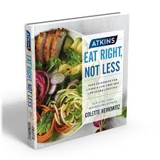 atkins eat right not less your guidebook for living a low carb