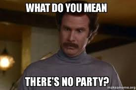 Whats Does Meme Mean - what do you mean there s no party ron burgundy i am not even mad
