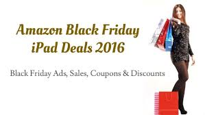 amazon black friday ipad deals amazon sales ads images reverse search