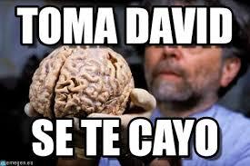 Memes De David - toma david cerebro meme en memegen