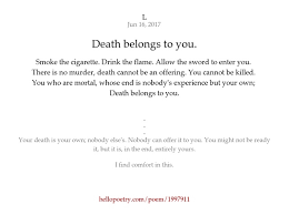 Comforting Poems About Death Death Belongs To You By L Hello Poetry