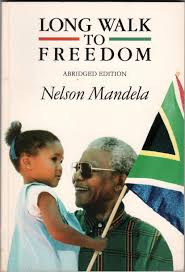 long walk to freedom a the autobiography of nelson mandela by