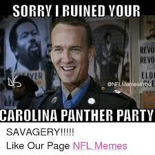 Carolina Panthers Memes - sorry i ruined your revo revo eldi youl carolina panther party