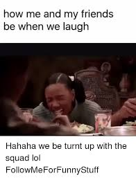 Turnt Meme - 25 best memes about turnt up turnt up memes