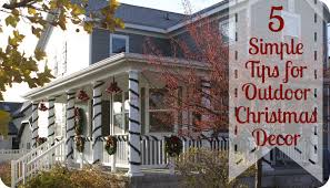 Outside Home Christmas Decorating Ideas 5 Tips On Outdoor Christmas Decorating Fleece Fun