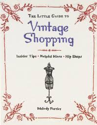 the little guide to vintage shopping insider tips helpful hints