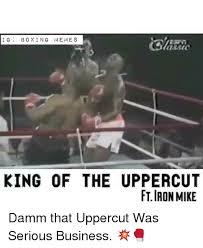 Uppercut Meme - assic king of the uppercut ftiron mike damm that uppercut was