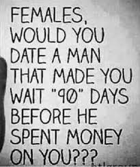 Man Date Meme - the 90 day rule reversed everything girls love