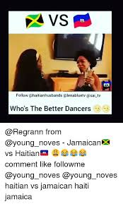 Haitian Memes - 24 vs follow alenabluetv tv who s the better dancers from