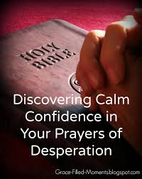 in prayer and supplication with thanksgiving grace filled moments discovering calm confidence in your prayers