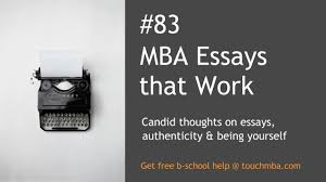 mba essay samples free mba essays that work candid thoughts on essays authenticity and mba essays that work candid thoughts on essays authenticity and being yourself