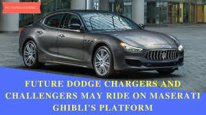 future maserati future dodge chargers and challengers may ride on maserati