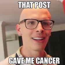 Memes Cancer - what a spicy meme spiciest memes meme memes cancer papajohns
