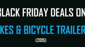 best vehicle deals black friday 2017 blog archives bestbicycletrailer