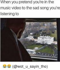 Music Video Meme - when you pretend you re in the music video to the sad song you re