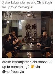 Chris Bosh Memes - drake lebron james and chris bosh are up to something