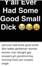 Tiny Dick Memes - y all ever had some good small dick yall ever had some good small