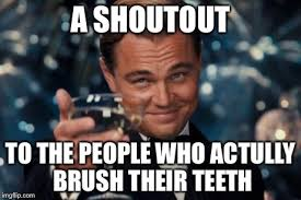 Brushing Teeth Meme - leonardo dicaprio cheers meme imgflip