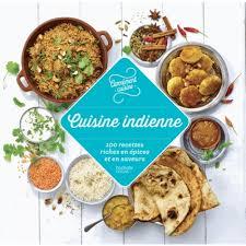recette cuisine indienne cuisine indienne 100 recettes riches en épices et en saveurs