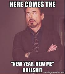 Junior Meme - here comes the new year new me bullshit robert downey junior