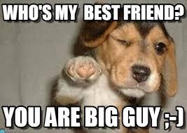 My Best Friend Meme - who s my best friend puppypoint meme on memegen